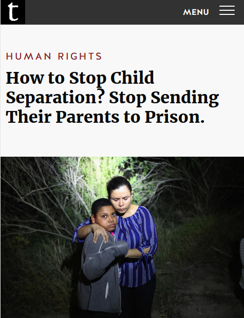 Truthout: How to Stop Child Separation? Stop Sending Their Parents to Prison.
