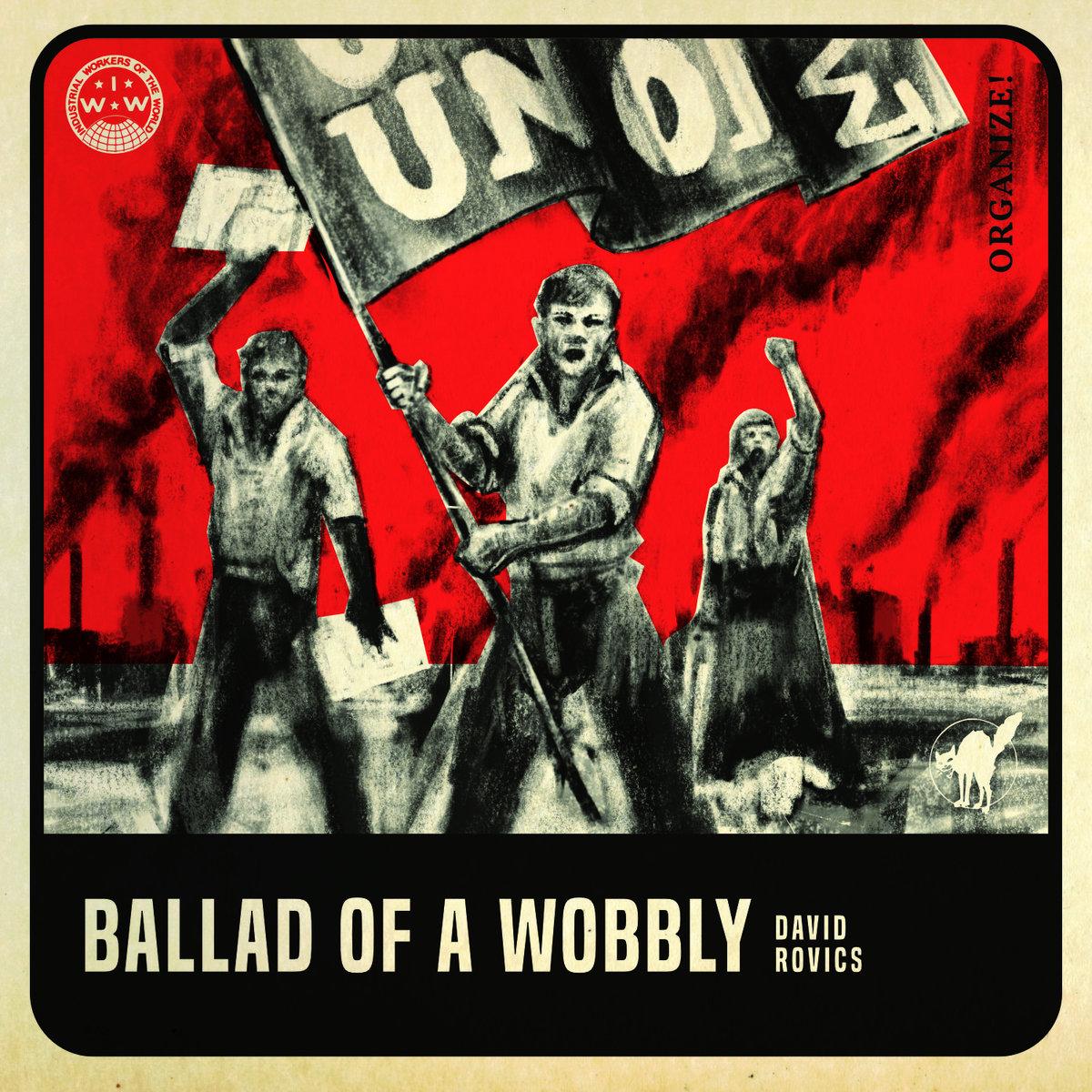 Ballad of a Wobbly | David Rovics