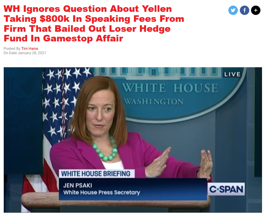 RCP: WH Ignores Question About Yellen Taking $800k In Speaking Fees From Firm That Bailed Out Loser Hedge Fund In Gamestop Affair
